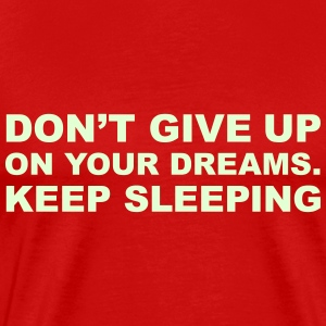 Keep Sleeping & Dream 2c T-Shirts - Men's Premium T-Shirt