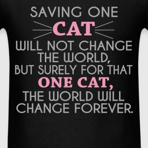 Cats - Saving one cat will not change the world, b - Men's T-Shirt