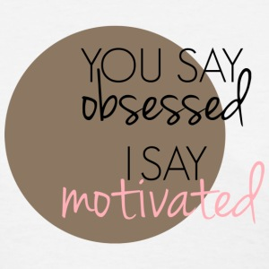 I Say Motivated Length Check T-Shirt - Women's T-Shirt