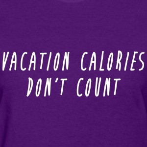 Vacation Calories Don't Count T-Shirts - Women's T-Shirt