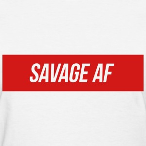 Savage AF T-Shirts - Women's T-Shirt