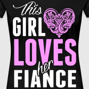 This Girl Loves Her Fiance T-Shirts - Women's Premium T-Shirt