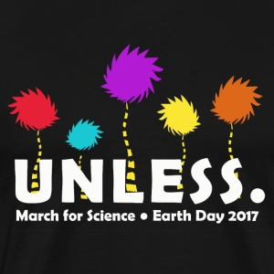 Unless march 2017 Science - Men's Premium T-Shirt