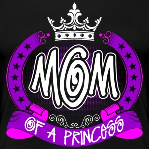 Mom Of A Princess T-Shirts - Women's Premium T-Shirt