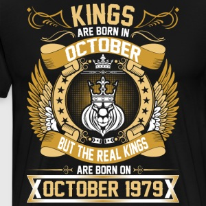 The Real Kings Are Born On October 1979 T-Shirts - Men's Premium T-Shirt