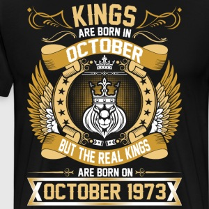 The Real Kings Are Born On October 1973 T-Shirts - Men's Premium T-Shirt