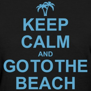 Keep Calm Go To The Beach T-Shirts - Women's T-Shirt