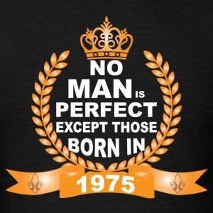 No Man is Perfect Except Those Born in 1975 T-Shirts - Men's T-Shirt
