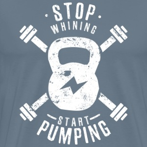 Stop whining, start pumping (white) - Men's Premium T-Shirt