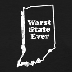 INDIANA WORST STATE EVER Women's T-Shirts - Women's T-Shirt