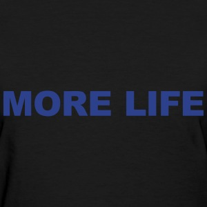 More Life T-Shirts - Women's T-Shirt
