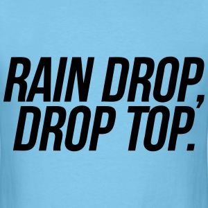 Rain Drop Drop Top T-Shirts - Men's T-Shirt