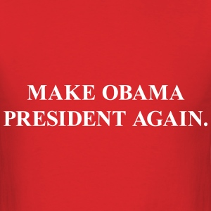 Make Obama President Again T-Shirts - Men's T-Shirt