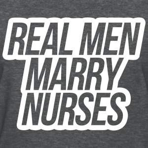 Real Men Marry Nurses T-Shirts - Women's T-Shirt