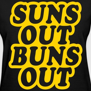Suns Out Buns Out T-Shirts - Women's T-Shirt