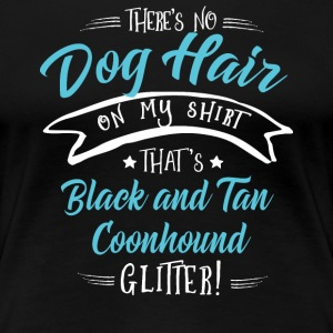 Black and Tan Coonhound T-Shirts - Women's Premium T-Shirt