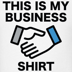 This Is My Business Shirt - Men's T-Shirt