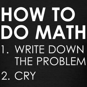 How To Do Math - Men's T-Shirt