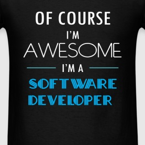 Software Developer - Of course I'm awesome. I'm a  - Men's T-Shirt
