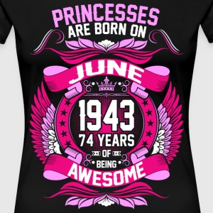 Princesses Are Born On June 1943 74 Years T-Shirts - Women's Premium T-Shirt