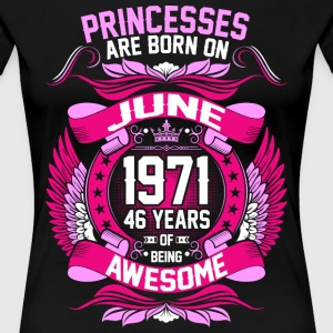 Princesses Are Born On June 1971 46 Years T-Shirts - Women's Premium T-Shirt