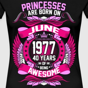 Princesses Are Born On June 1977 40 Years T-Shirts - Women's Premium T-Shirt