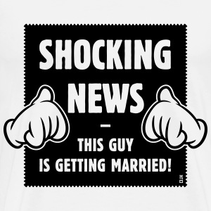 Shocking News: This Guy Is Getting Married! (1C) T-Shirts - Men's Premium T-Shirt