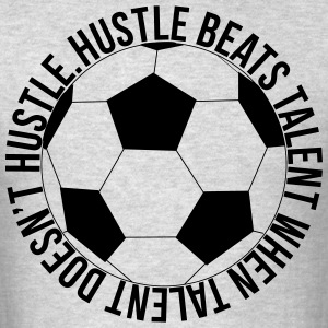 Hustle Beats Talent Soccer shirt - Men's T-Shirt
