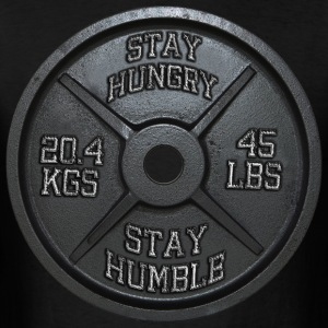 Stay Hungry, Stay Humble - Barbell Plate T-Shirts - Men's T-Shirt