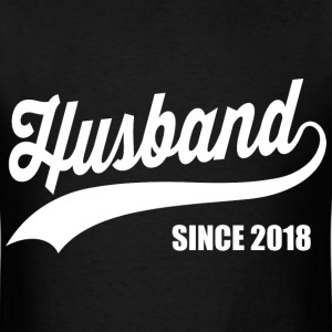 Husband Since 2018 T-Shirts - Men's T-Shirt