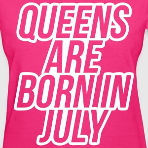Queens Are Born In July, birthday, gifts, tee, sh T-Shirts - Women's T-Shirt
