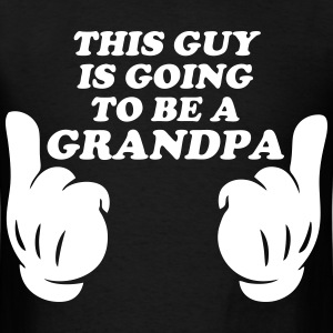 This Guy Is Going To Be A Grandpa T-Shirts - Men's T-Shirt