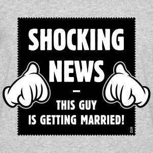 Shocking News: This Guy Is Getting Married! (2C) T-Shirts - Men's 50/50 T-Shirt