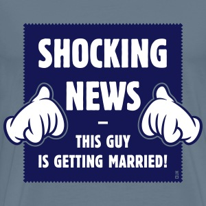 Shocking News: This Guy Is Getting Married! (2C) T-Shirts - Men's Premium T-Shirt