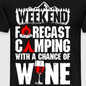 Weekend Forecast Camping With A Chance Of Wine T-Shirts - Men's Premium T-Shirt