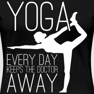 Yoga Every Day Keeps The Doctor Away T-Shirts - Women's Premium T-Shirt