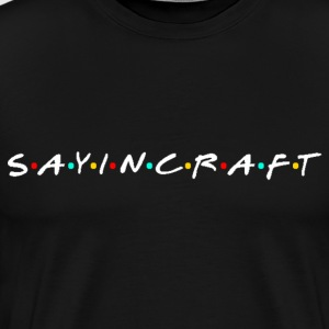 Sayincraft Logo (Friends Themed Design) - Men's Premium T-Shirt