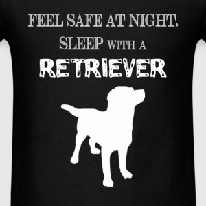 Retriever - Feel  Safe At Night. Sleep With A Retr - Men's T-Shirt