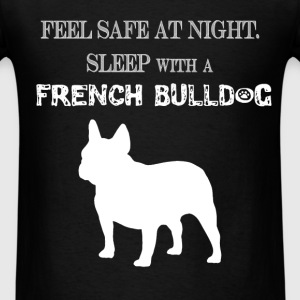 French Bulldog - Feel  Safe At Night. Sleep With A - Men's T-Shirt