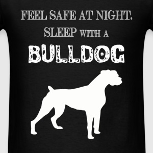 Bulldog - Feel  Safe At Night. Sleep With A Bulldo - Men's T-Shirt
