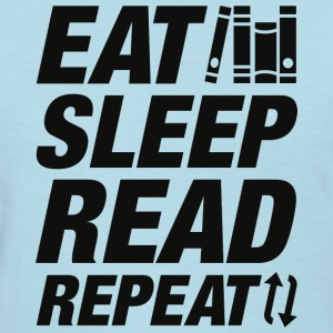 Eat Sleep Read Repeat - Women's T-Shirt