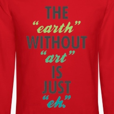 The Earth Without Art Crewneck