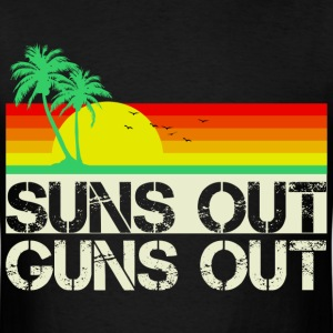 Suns Out Guns Out T-Shirts - Men's T-Shirt