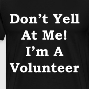 Don't Yell at Me I'm a Volunteer Pride T-Shirt T-Shirts - Men's Premium T-Shirt