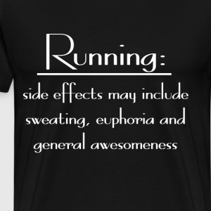 Running Side Effects Sweating Awesomeness T-Shirt T-Shirts - Men's Premium T-Shirt