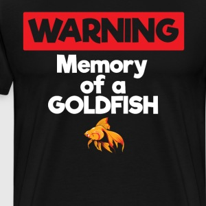 Warning Memory of a Goldfish Short Term Memory  T-Shirts - Men's Premium T-Shirt
