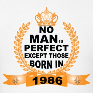 No Man is Perfect Except Those Born in 1986 T-Shirts - Men's T-Shirt
