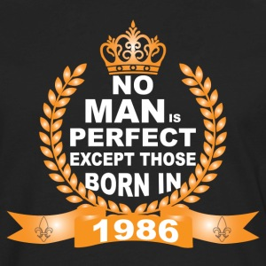 No Man is Perfect Except Those Born in 1986 Long Sleeve Shirts - Men's Premium Long Sleeve T-Shirt