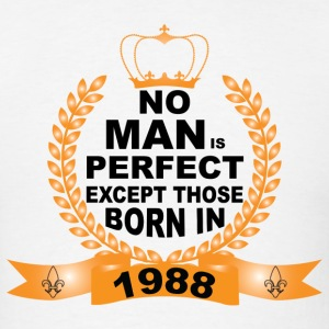 No Man is Perfect Except Those Born in 1988 T-Shirts - Men's T-Shirt