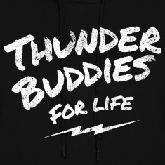 thunder buddies for life – white Hoodies